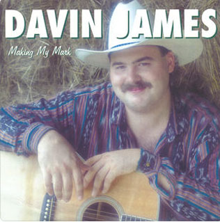 Making My Mark - Davin James Texas Singer Songwriter