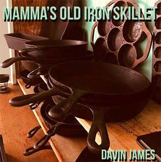 Mamma's Old Iron Skillet - Davin James